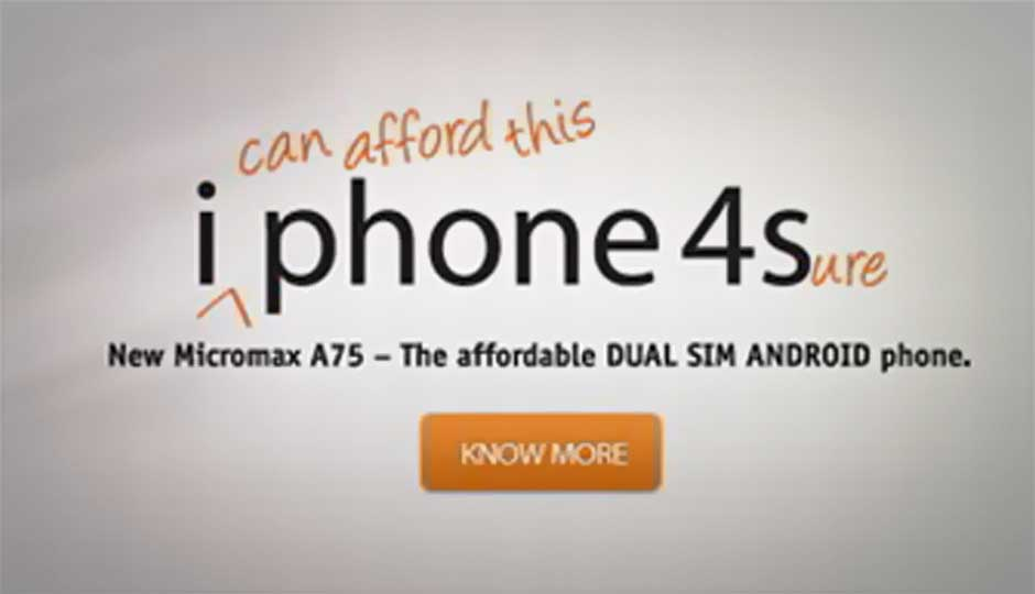 Micromax A75 Superfone Lite takes on the iPhone 4S, with new ads