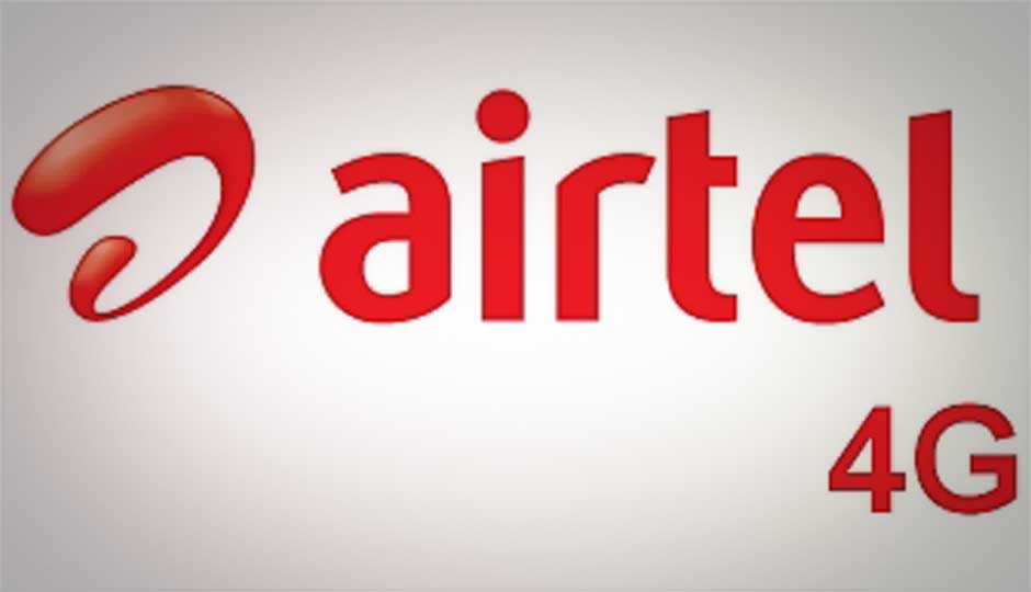 Bharti Airtel launches 4G in Kolkata; data plans start at Rs. 999 for 6GB