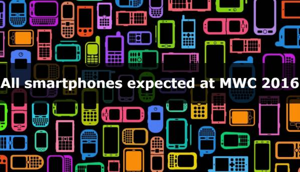 MWC 2016: All smartphones that you may expect