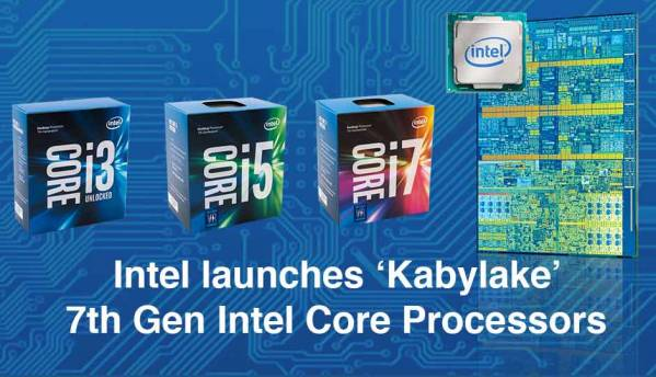 Intel launches 'Kabylake' 7th Gen Intel Core Processors for desktops, mobile and workstations