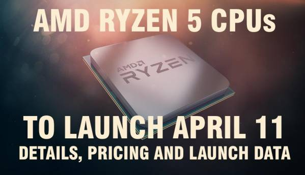 AMD RYZEN 5 CPUs to LAUNCH APRIL 11. RYZEN 5 1600X to cost Rs.18,199