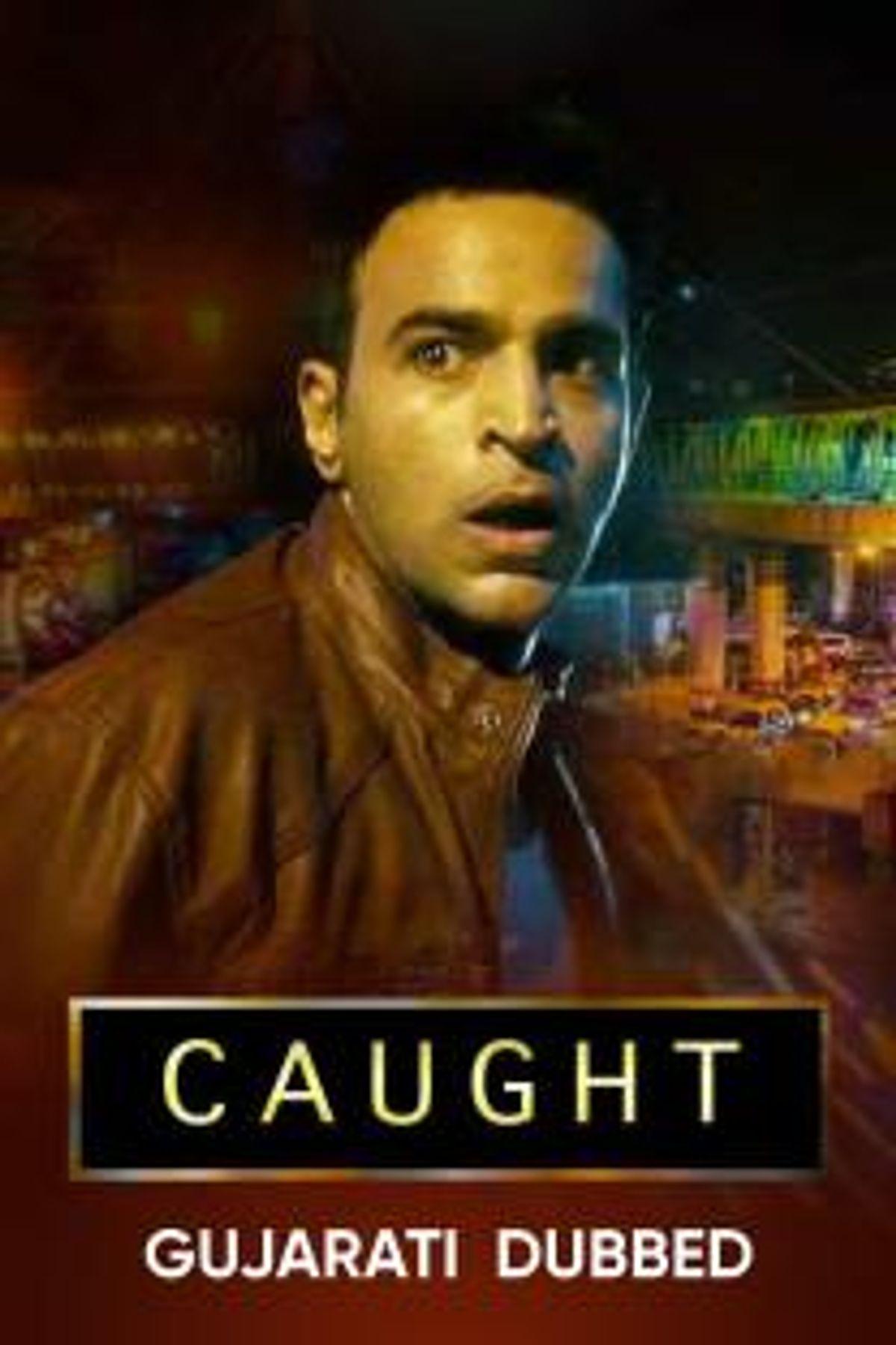 Caught (Gujarati Dubbed)
