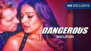 Dangerous (Bhojpuri)