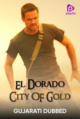 El Dorado: City Of Gold (Gujarati Dubbed)