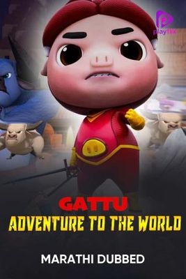 Gattu Adventure To The World