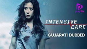 Intensive Care (Gujarati Dubbed)