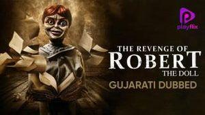 The Revenge Of Robert The Doll (Gujarati Dubbed)