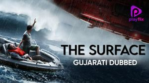 The Surface (Gujarati Dubbed)