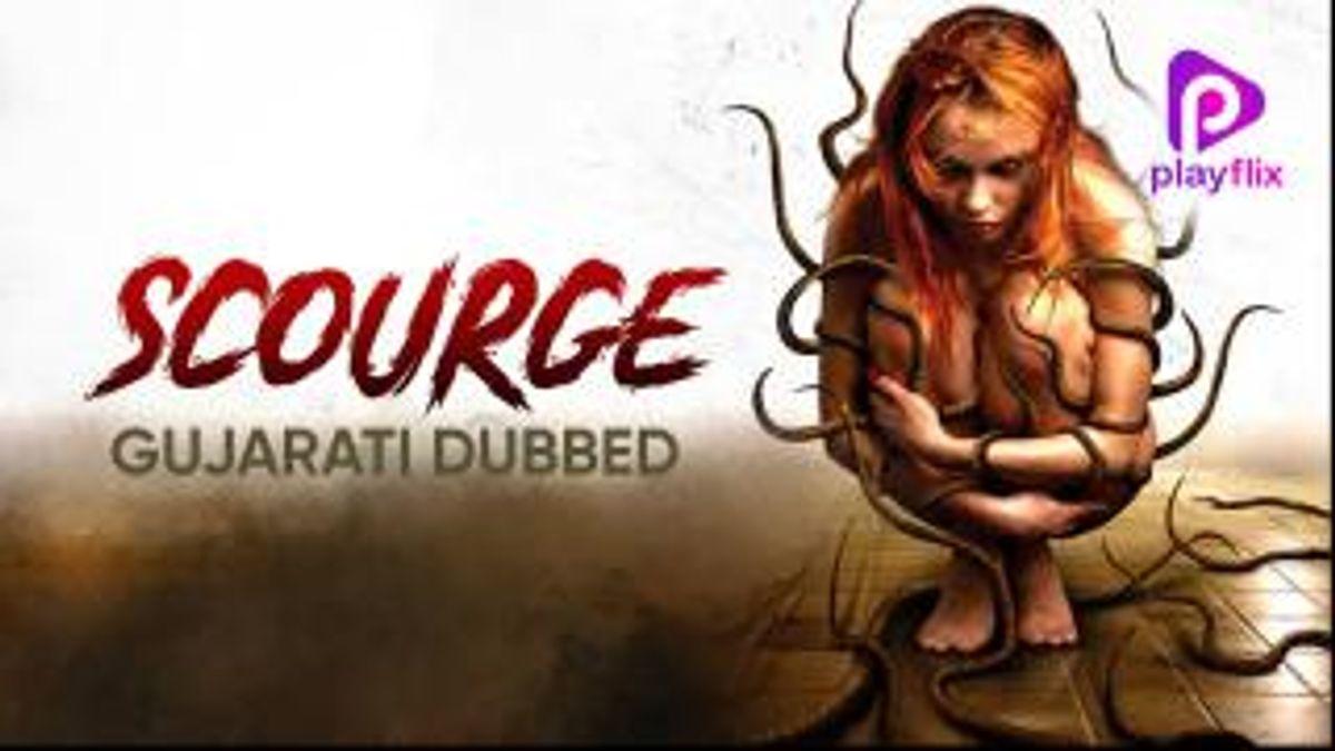 Scourge (Gujarati Dubbed)
