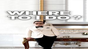 Where To I Do?