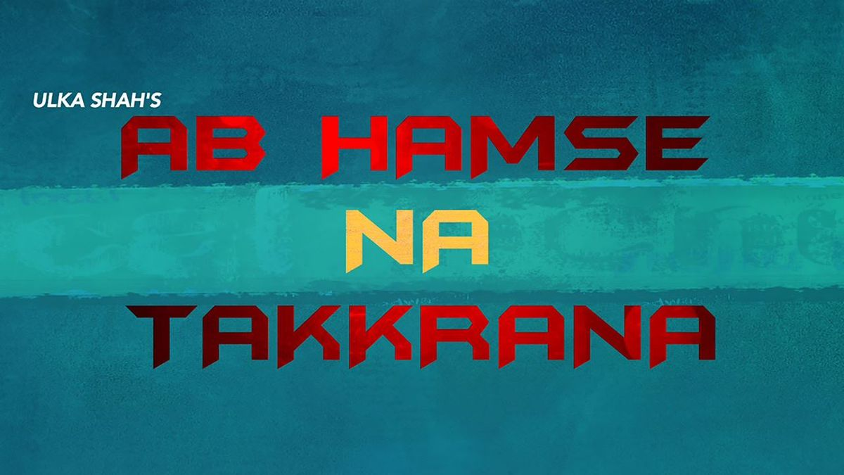 Ab Hamse Na Takkrana