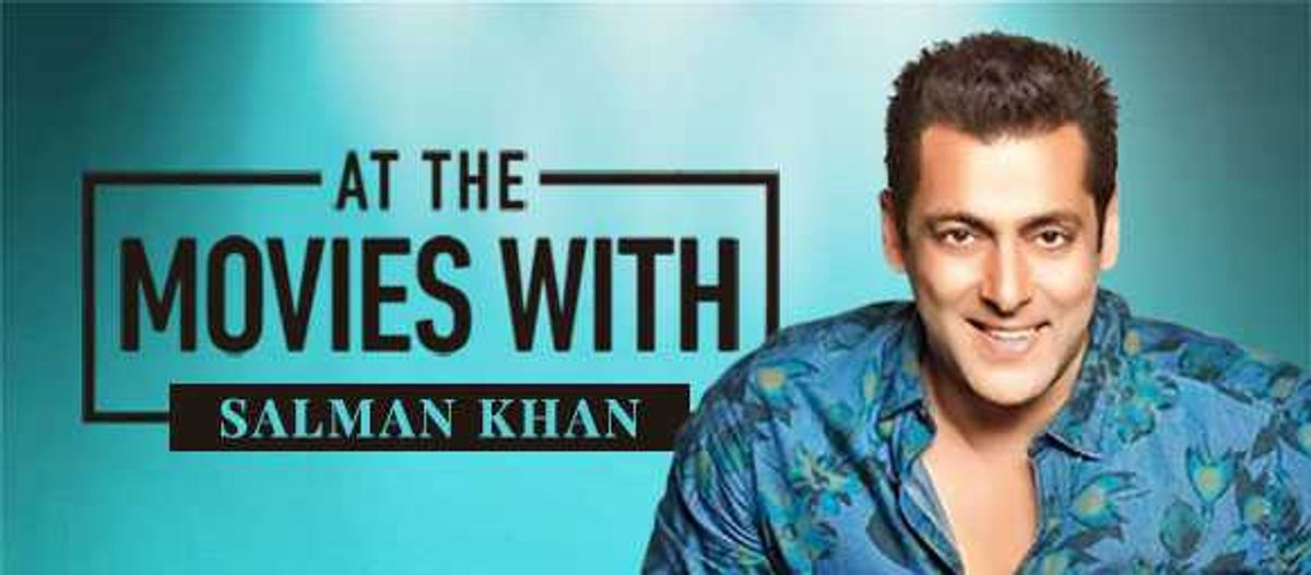 At The Movies With: Salman Khan