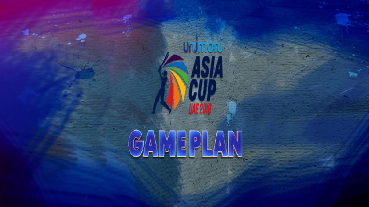 Game Plan - Asia Cup