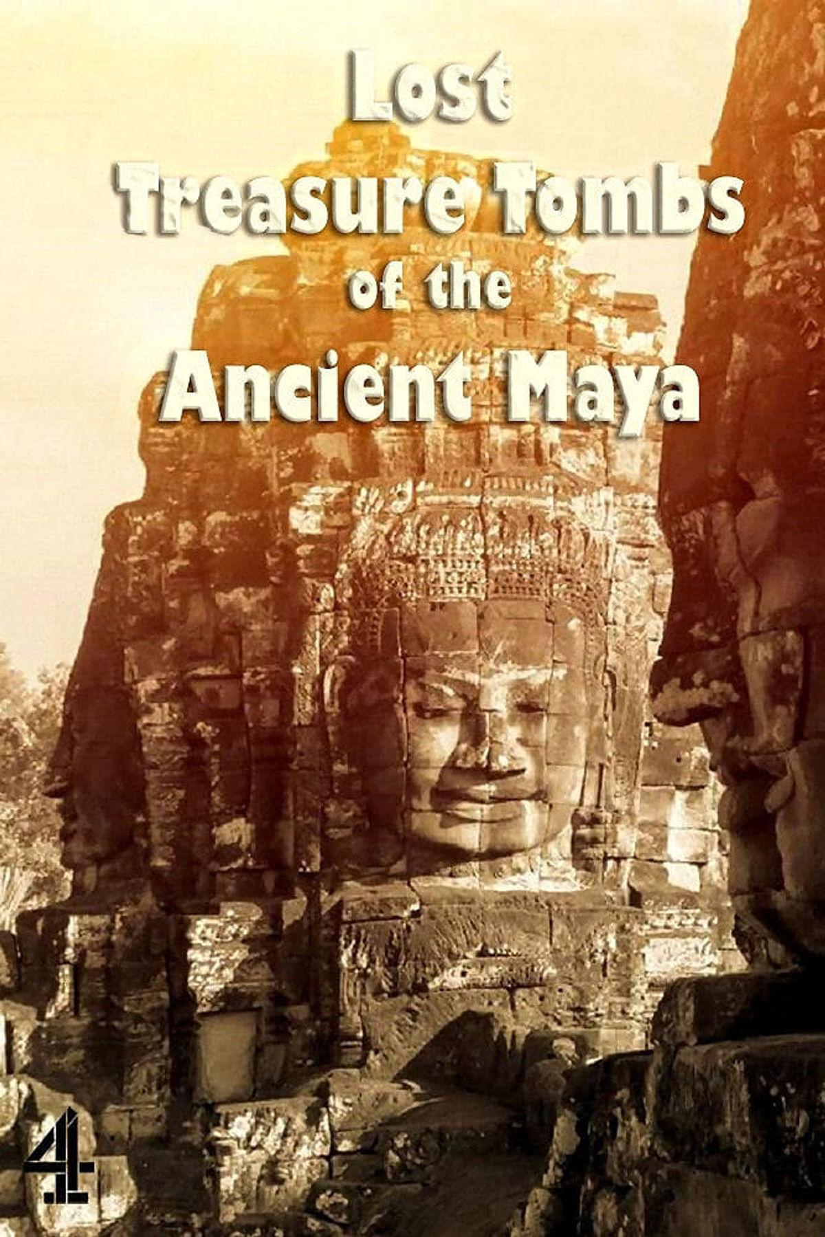Lost Treasure Tombs of the Ancient Maya
