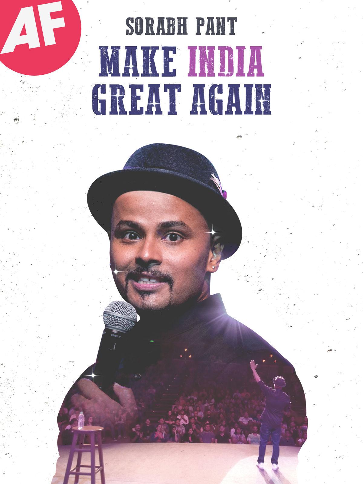 Sorabh Pant: Make India Great Again