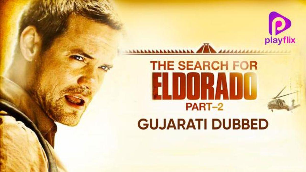 The Search For El Dorado Part-2