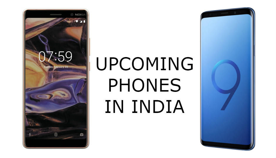 Upcoming smartphones in India (February 2018)