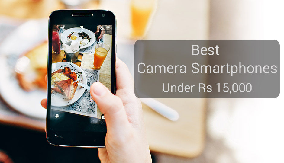 c13aeb376 Best camera phones under Rs. 15