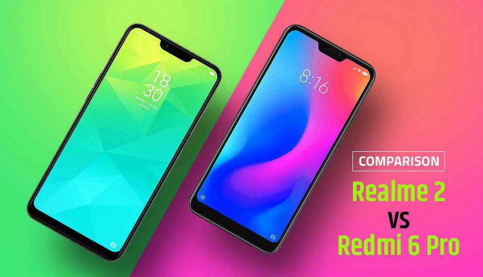 Realme 2 Vs Xiaomi 6 Pro