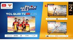 टीसीएल के नए QLED TV पर आईपीएल का अनुभव लें: आकर्षक कीमतों पर उपलब्ध हैं ये टीवी