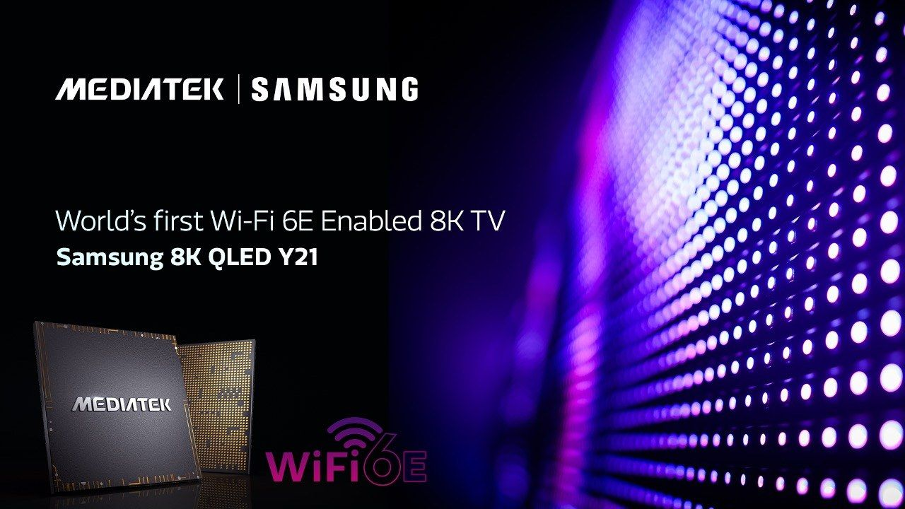 Samsung and MediaTek collaborating to bring the world's first WiFi 6E 8K TV in 2021 | Digit