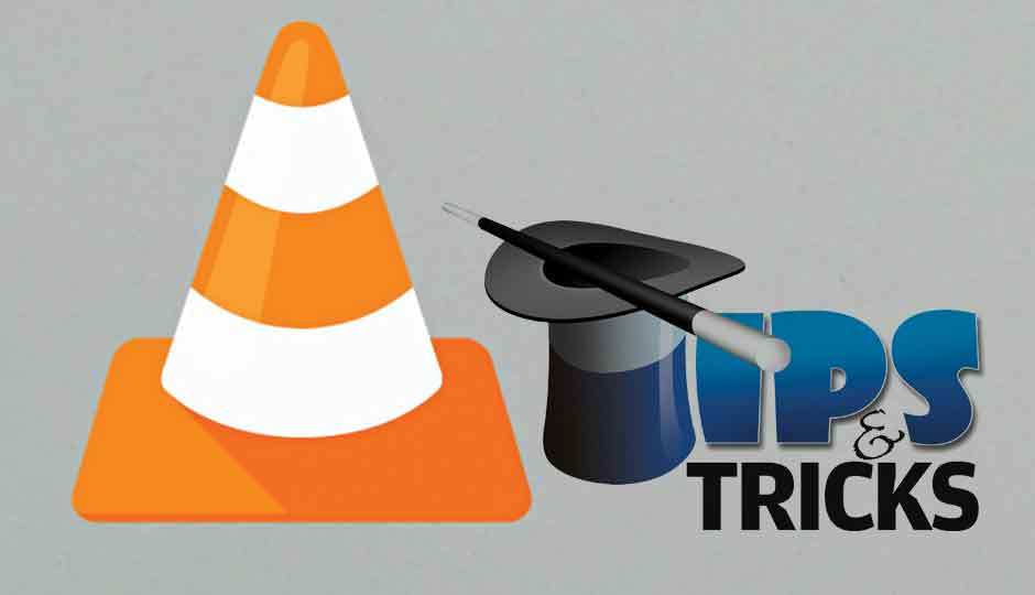 Tips and Tricks to make the most out of VLC media player   Digit.in