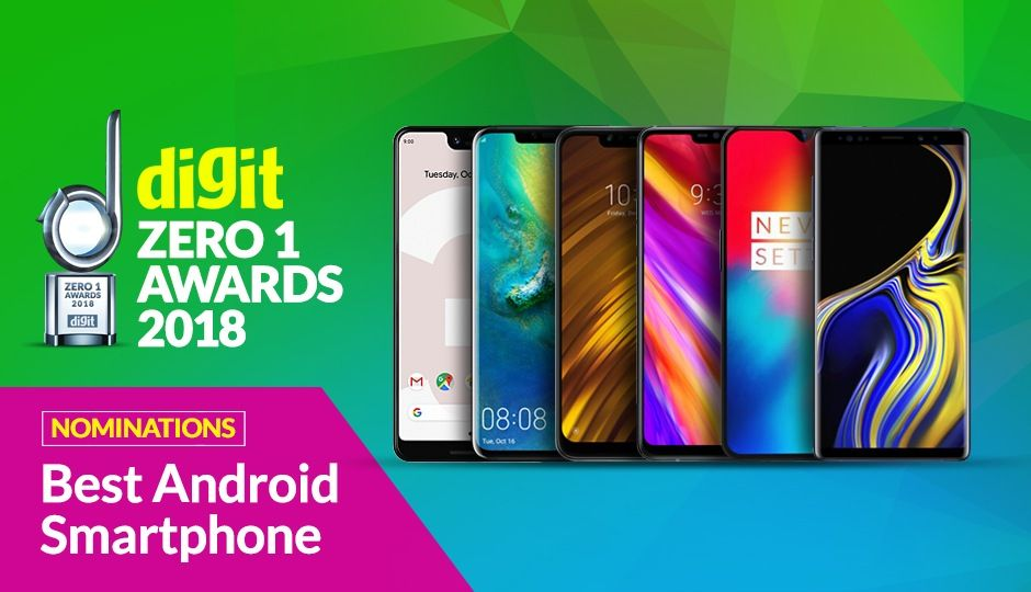 Digit Zero1 Awards 2018: Nominations for Best Android smartphone
