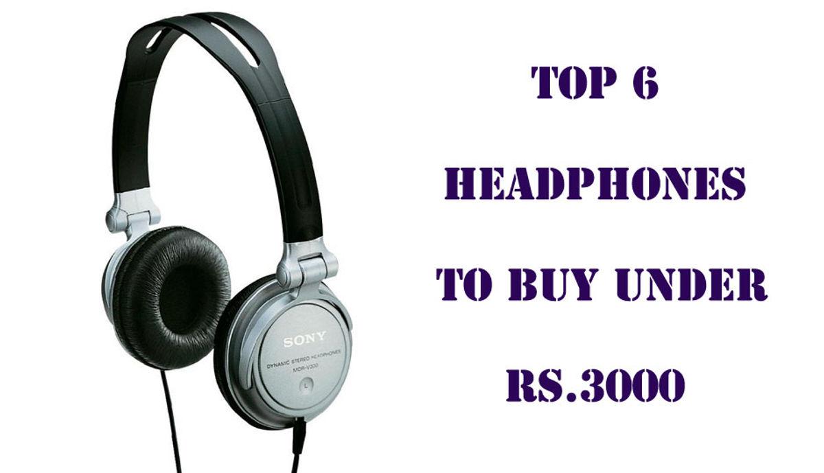 Slide 1 The 6 Best Headphones Under Rs 3 000