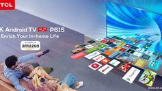 टीसीएल 4K QLED C715 और 4K UHD P615 पर लाया धमाका ऑफर्स, बेहद कम में मिल रहे हैं ये टीवी, जानें प्राइस