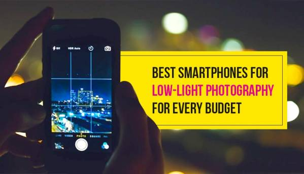 Best smartphone cameras for low-light photography for every budget...