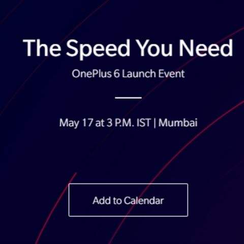 OnePlus 6 global launch set for May 16, India launch on May 17 with sales starting from May 21