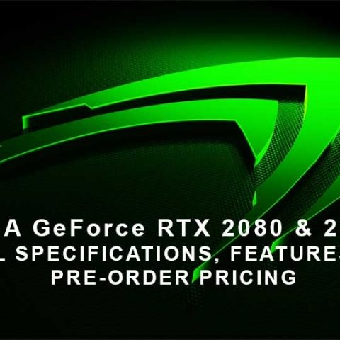 Leaked - NVIDIA RTX 2080 and RTX 2080 Ti Final Specs and Pre