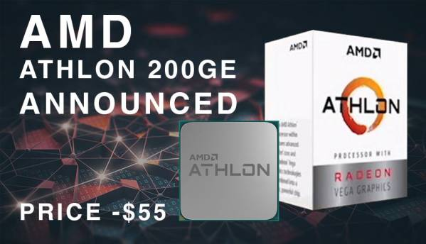 AMD Athlon 200GE with Radeon Vega graphics announced at $55