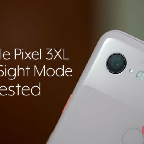 Google Pixel 3XL Night Sight mode: A big step in the right direction