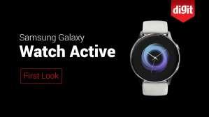 Samsung Galaxy Watch Active | First Look | Digit.in