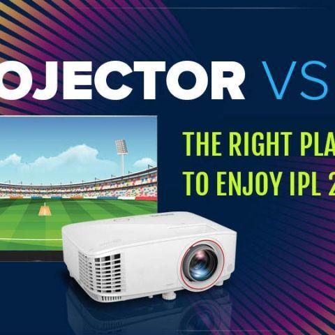 Projector vs TV: The right platform to enjoy IPL 2019