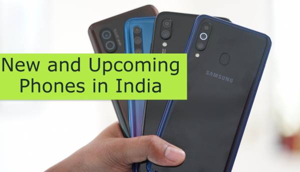 New and Upcoming phones in India (July 2019)