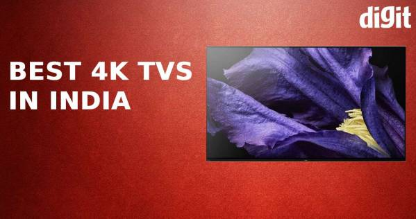 ಭಾರತದಲ್ಲಿರುವ ಅತ್ಯುತ್ತಮವಾದ 4K ಟಿವಿಗಳು