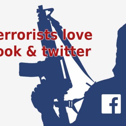 Terrorism, Facebook & Twitter: A love story