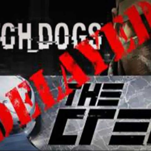 Watch Dogs and The Crew delayed until late 2014