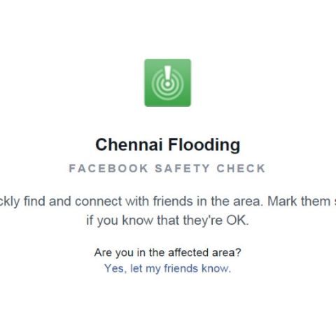 Facebook activates Safety Check for Chennai floods