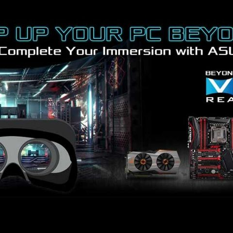 ASUS' 'Beyond VR Ready' program ensures compatibility with latest VR technology