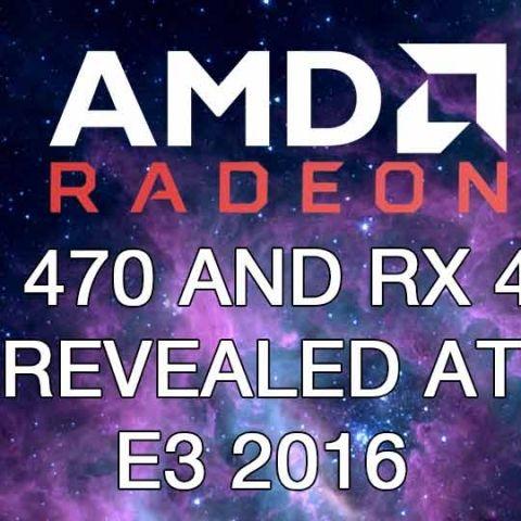 AMD teases Polaris based Radeon RX 470 and Radeon RX 460 at E3 2016