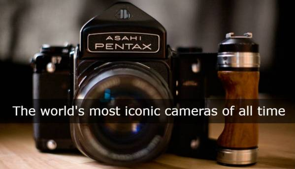 Looking Back: The most iconic cameras of all time
