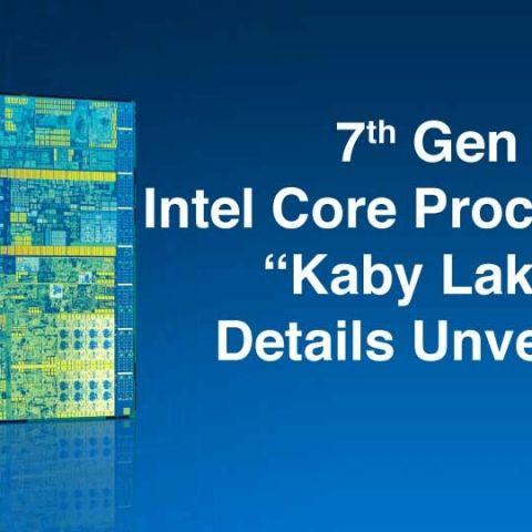 7th Gen Intel Core Processors detailed