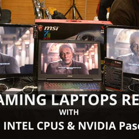 MSI unveils Intel 7th Gen and NVIDIA 10-series powered gaming notebooks