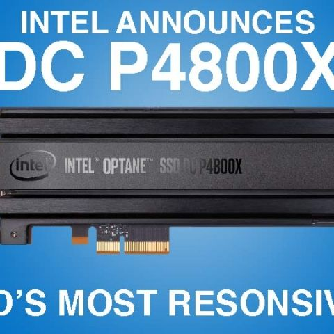 Intel announces the first Optane / 3D XPoint SSD - DC P4800X for $1520