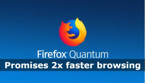 Mozilla Quantum browser promises 2x faster browsing speeds, while being 30% lighter on memory