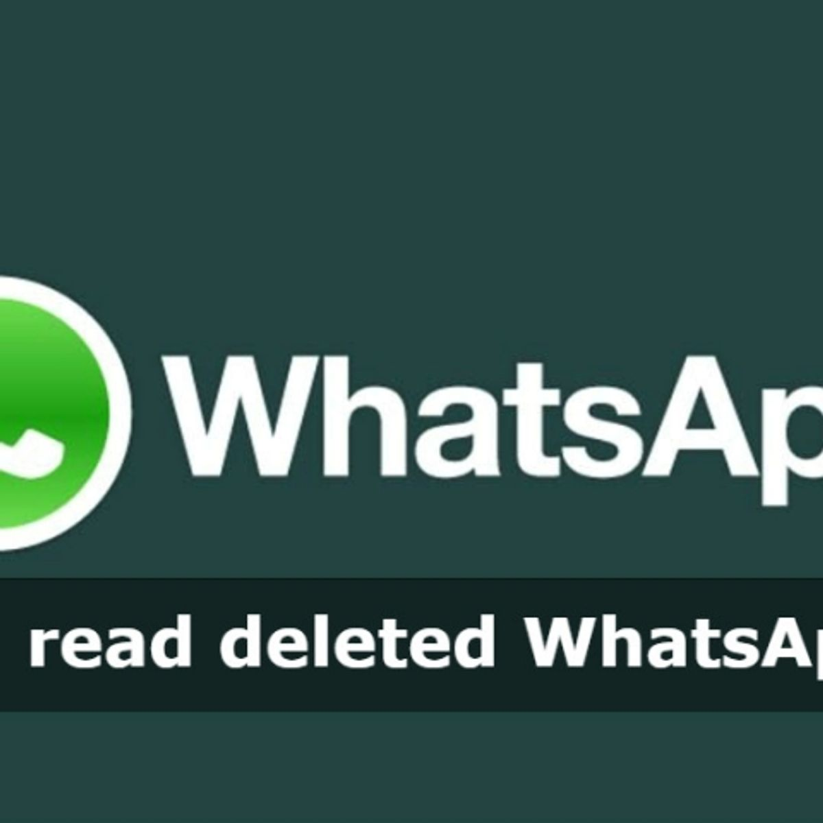 Deleted WhatsApp messages can still be read via Android