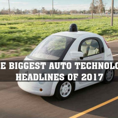 The biggest auto technology headlines of 2017